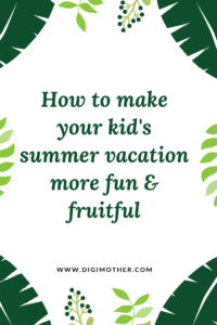 Make your kid's summer vacation more fun & fruitful with Fevicreate